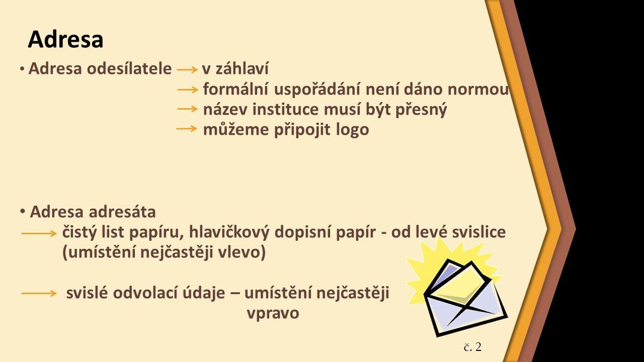 1) Písmo - Stojaté, velikosti min.