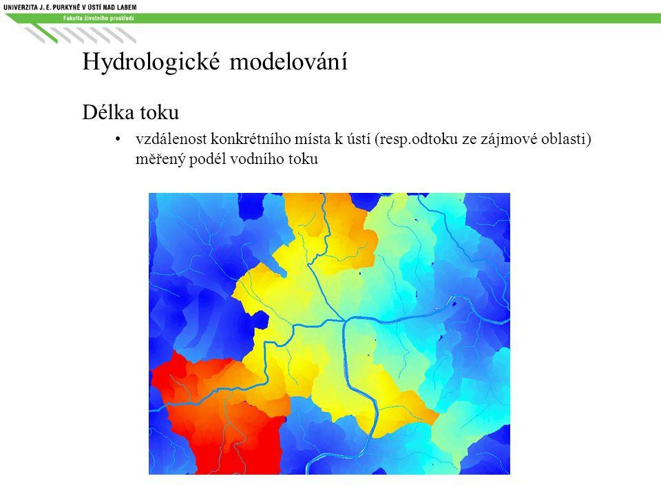 Hydrologické modelování Délka toku vzdálenost konkrétního místa k ústí (resp.odtoku ze zájmové oblasti) měřený podél vodního toku