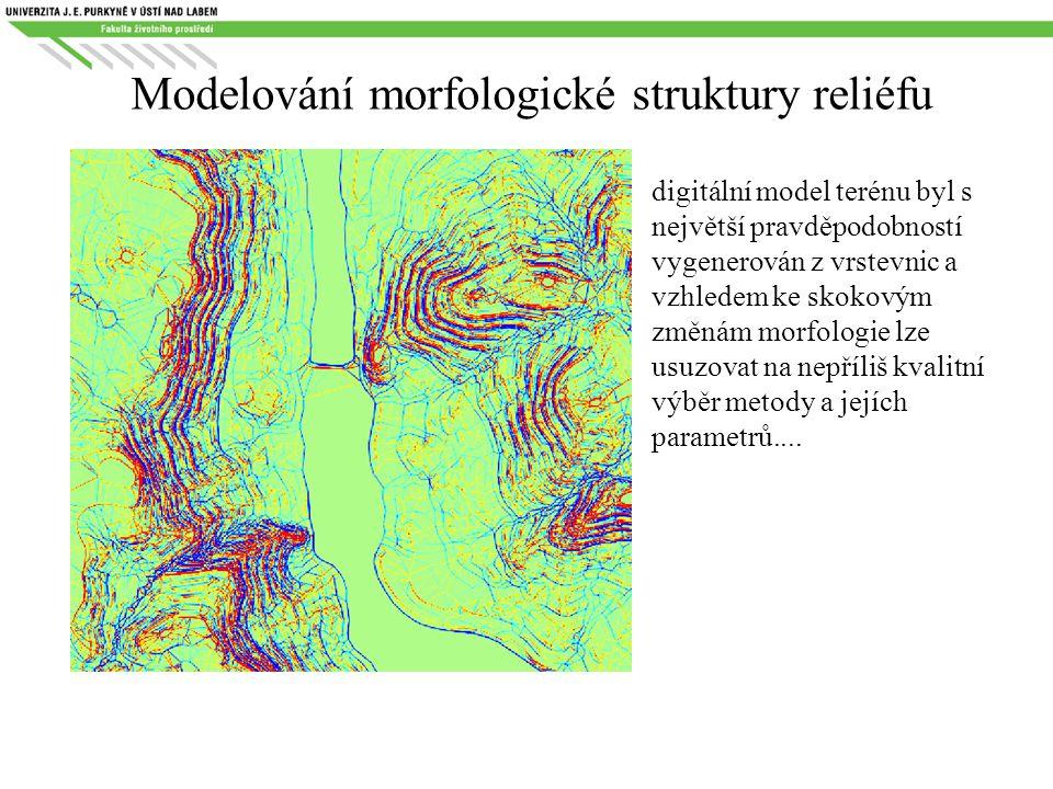 Modelování morfologické struktury reliéfu digitální model terénu byl s největší pravděpodobností vygenerován z vrstevnic a vzhledem ke skokovým změnám