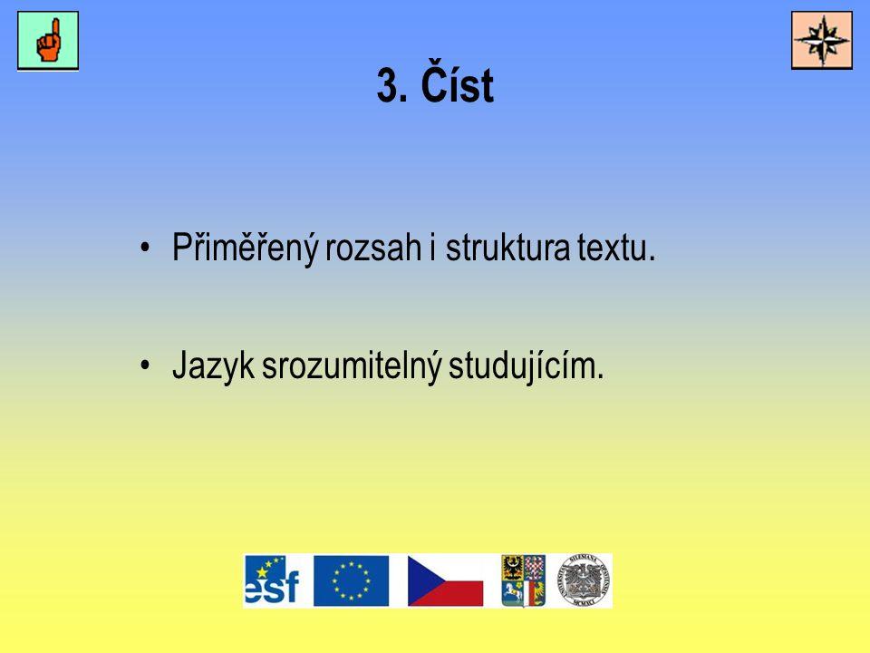 3. Číst Přiměřený rozsah i struktura textu. Jazyk srozumitelný studujícím.