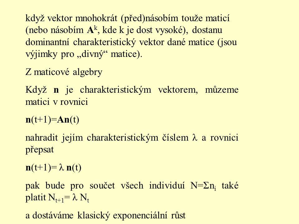 když vektor mnohokrát (před)násobím touže maticí (nebo násobím A k, kde k je dost vysoké), dostanu dominantní charakteristický vektor dané matice (jso