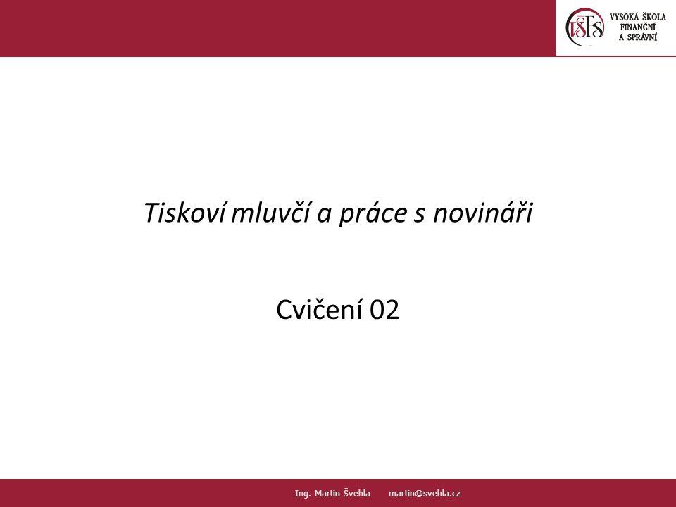 Tiskoví mluvčí a práce s novináři Cvičení 02 1.1.