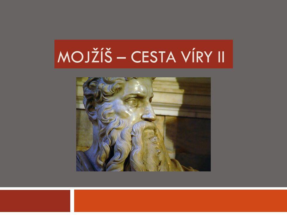 Rekapitulace Mojžíš měl svůj životní plán, ale zklamal.