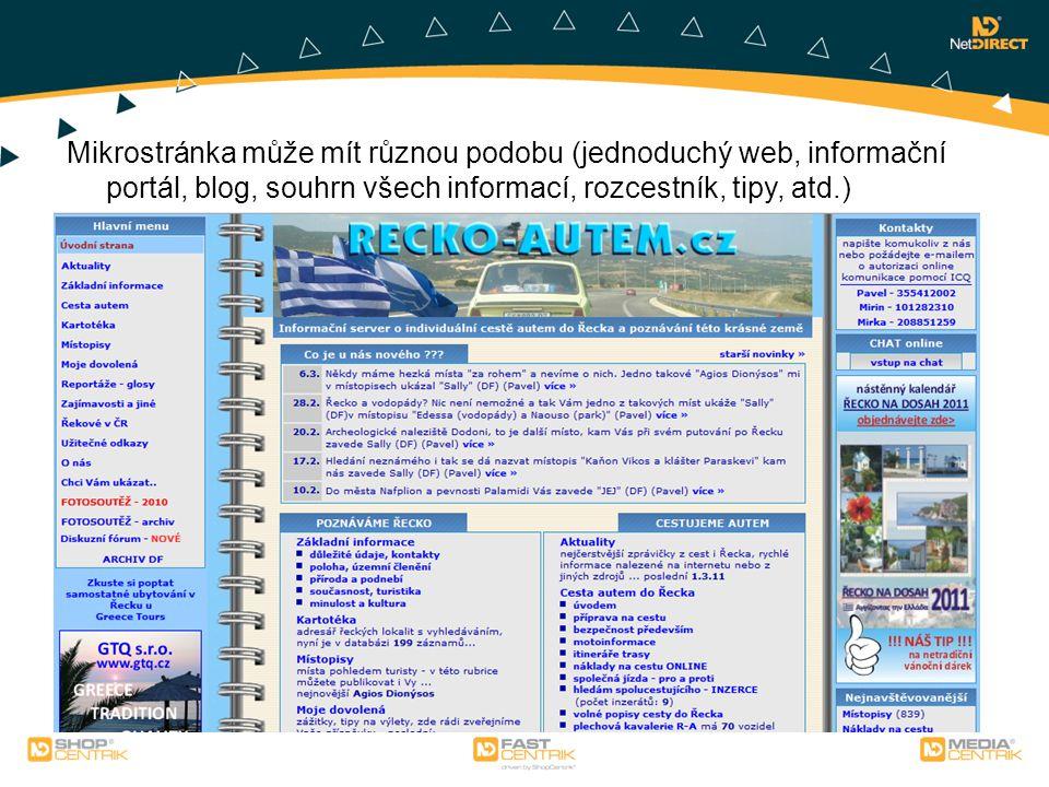 Mikrostránka může mít různou podobu (jednoduchý web, informační portál, blog, souhrn všech informací, rozcestník, tipy, atd.)
