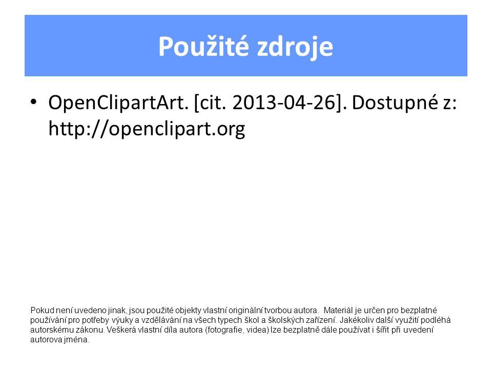 Použité zdroje OpenClipartArt. [cit. 2013-04-26].