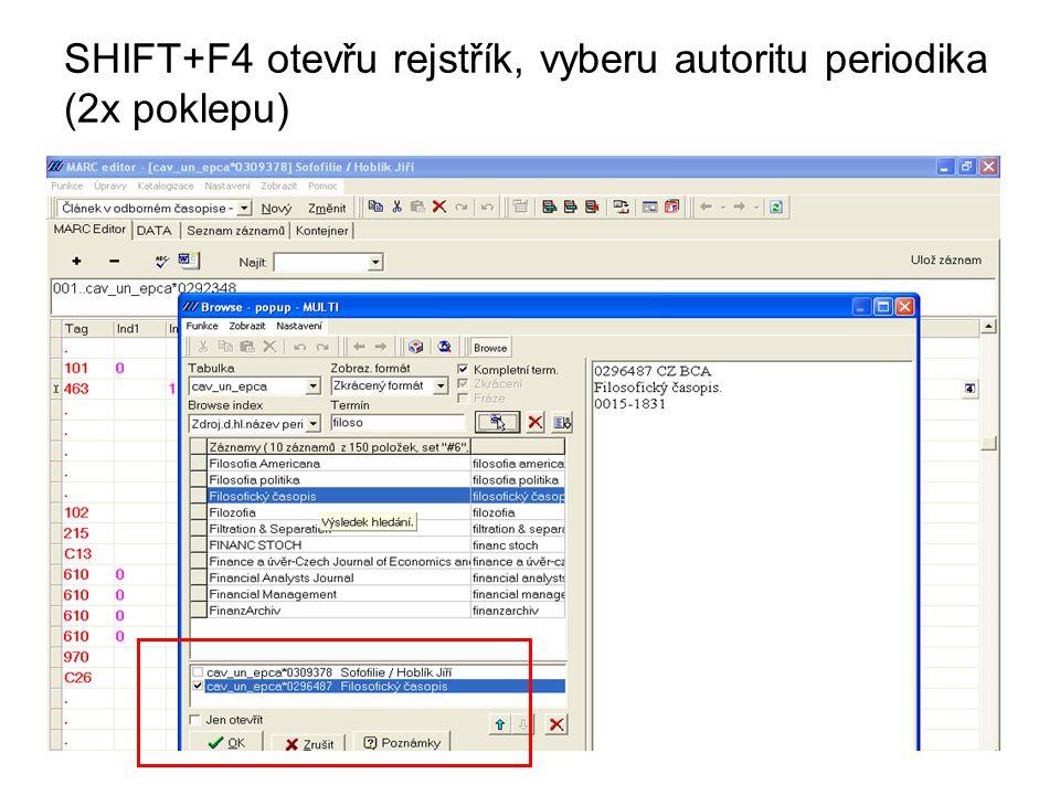 SHIFT+F4 otevřu rejstřík, vyberu autoritu periodika (2x poklepu)