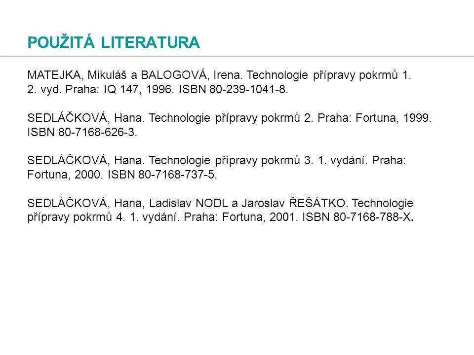 POUŽITÁ LITERATURA MATEJKA, Mikuláš a BALOGOVÁ, Irena.