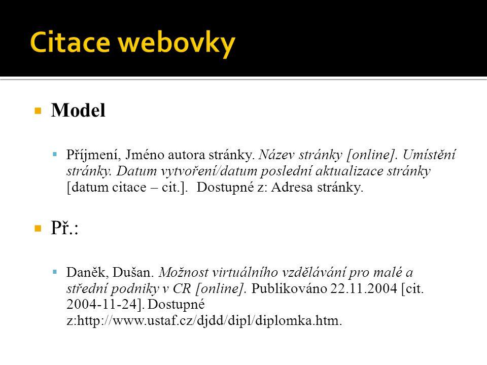  Model  Příjmení, Jméno autora stránky. Název stránky [online].