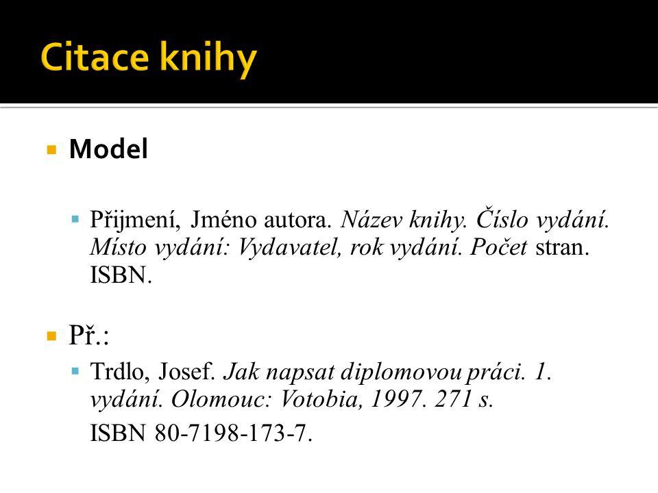  Model  Přijmení, Jméno autora. Název knihy. Číslo vydání.