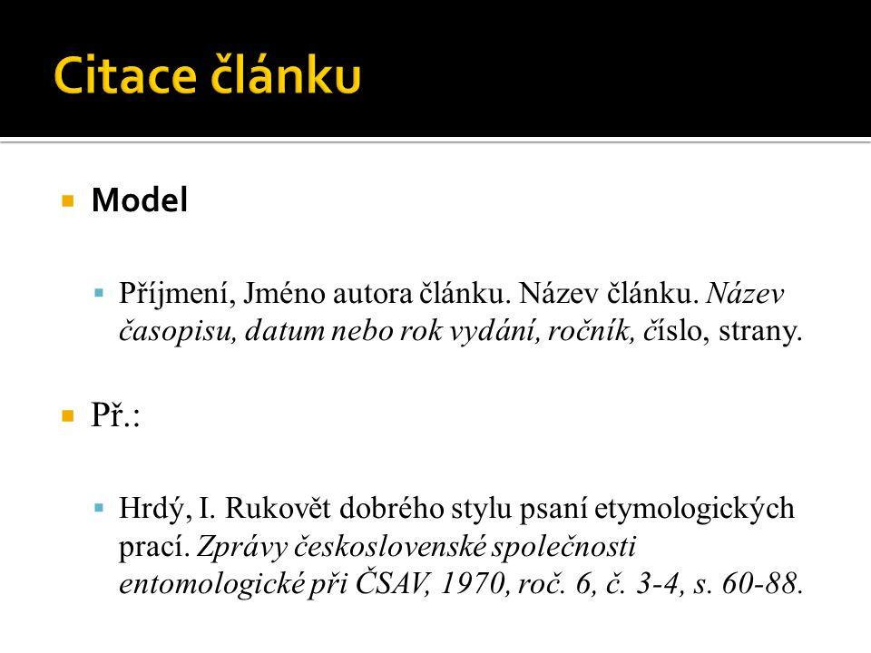  Model  Příjmení, Jméno autora článku. Název článku.
