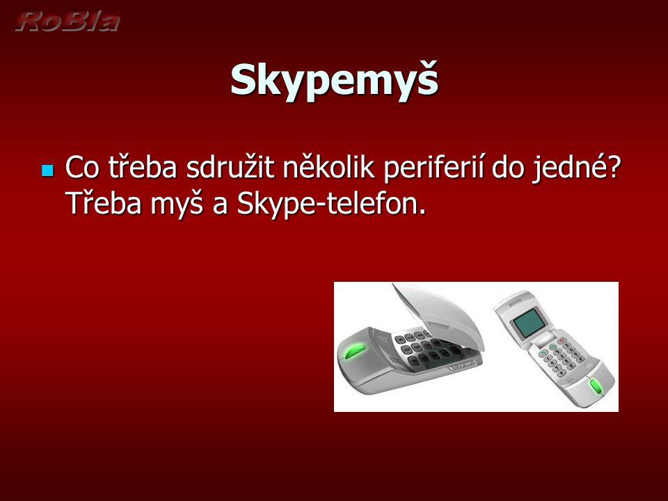 Skypemyš Co třeba sdružit několik periferií do jedné.