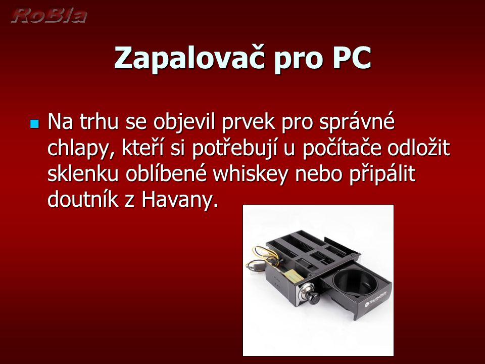 Zapalovač pro PC Na trhu se objevil prvek pro správné chlapy, kteří si potřebují u počítače odložit sklenku oblíbené whiskey nebo připálit doutník z Havany.