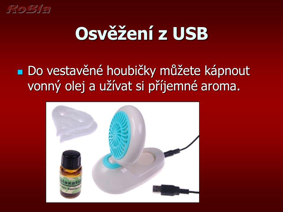 Osvěžení z USB Do vestavěné houbičky můžete kápnout vonný olej a užívat si příjemné aroma.