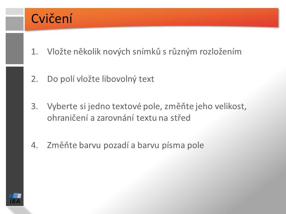 Práce s textovými poli Po kliknutí do textového pole se zobrazí kontextová karta, která zobrazuje jednotlivé nabídky formátovacích nástrojů Dostupné n