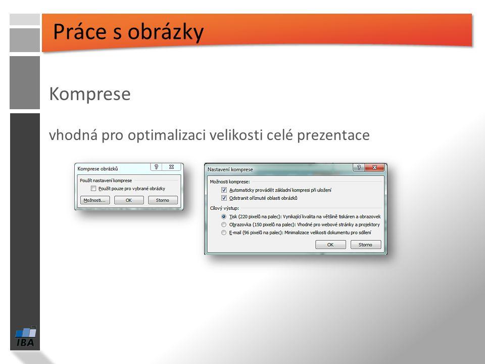 Karta Vložení → Po kliknutí na vložený obrázek se zobrazí kontextová karta, která zobrazuje jednotlivé nabídky formátovacích nástrojů Práce s obrázky