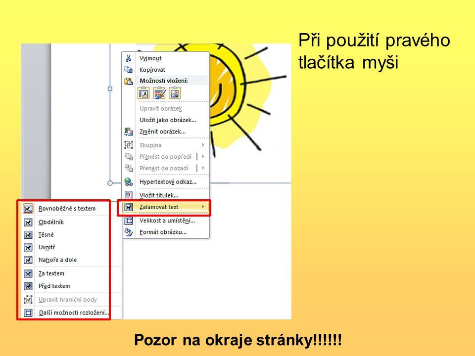 Pozor na okraje stránky!!!!!! Při použití pravého tlačítka myši