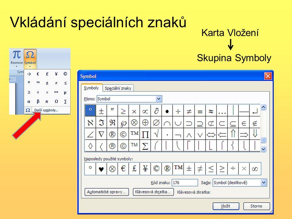 Vkládání speciálních znaků Karta Vložení Skupina Symboly