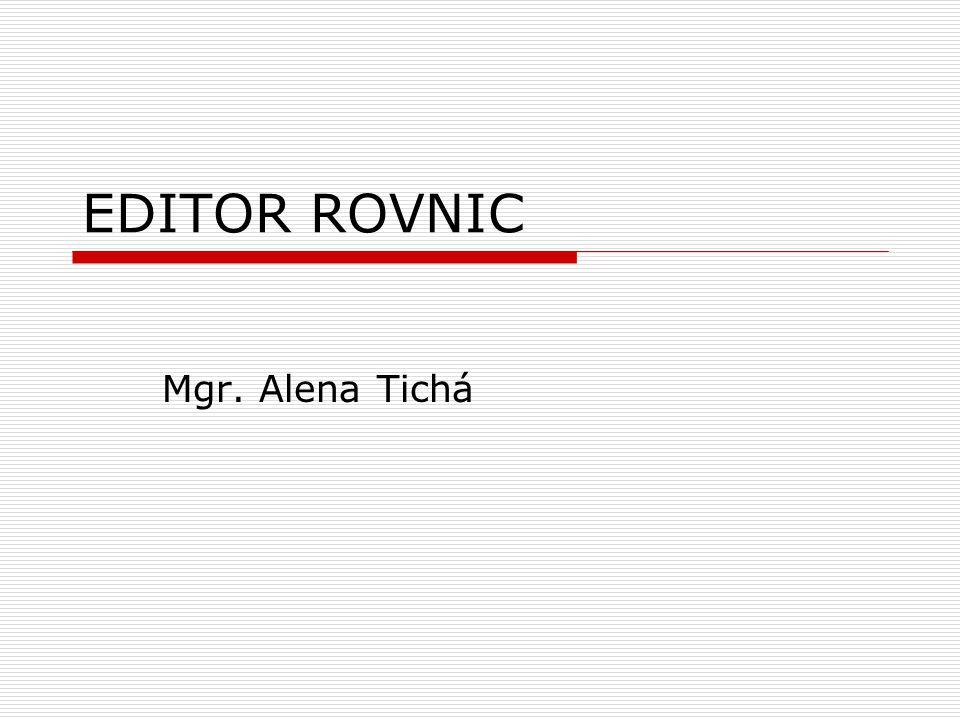 EDITOR ROVNIC Mgr. Alena Tichá