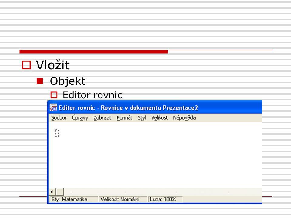  Vložit Objekt  Editor rovnic