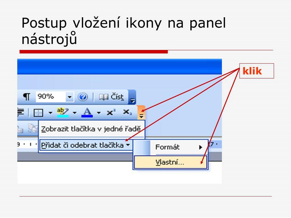Postup vložení ikony na panel nástrojů klik