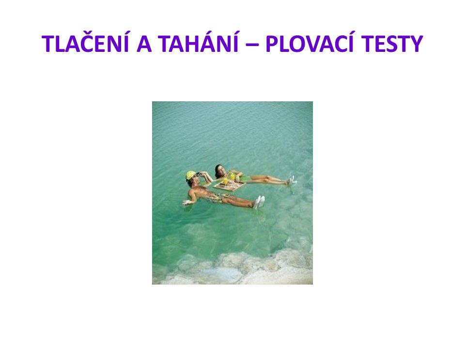 TLAČENÍ A TAHÁNÍ – PLOVACÍ TESTY