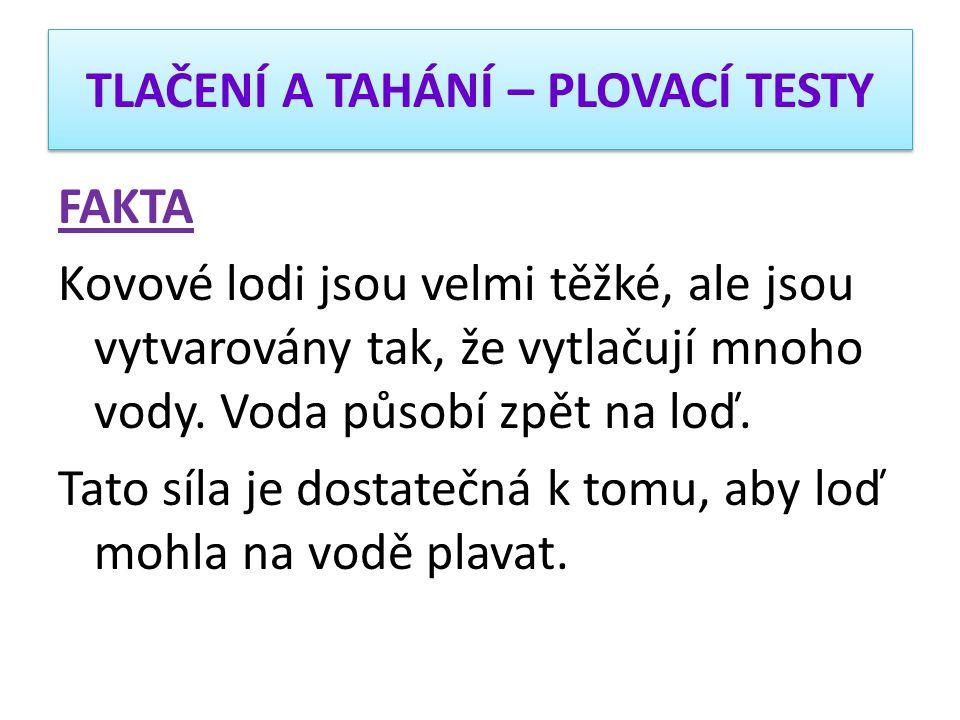 TLAČENÍ A TAHÁNÍ – PLOVACÍ TESTY 2.
