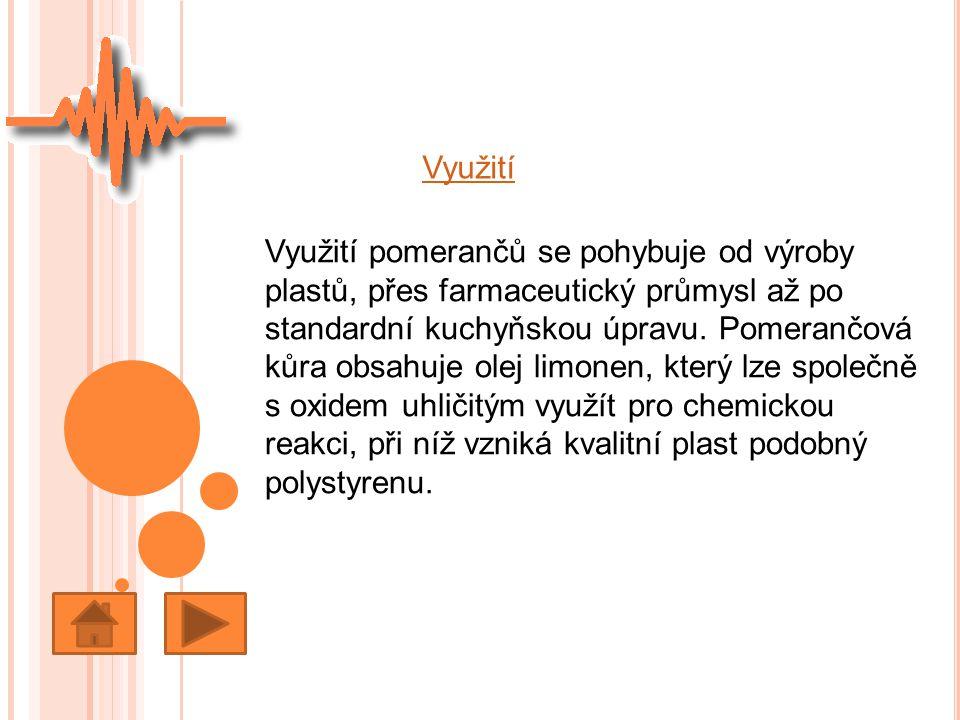 Využití Využití pomerančů se pohybuje od výroby plastů, přes farmaceutický průmysl až po standardní kuchyňskou úpravu. Pomerančová kůra obsahuje olej