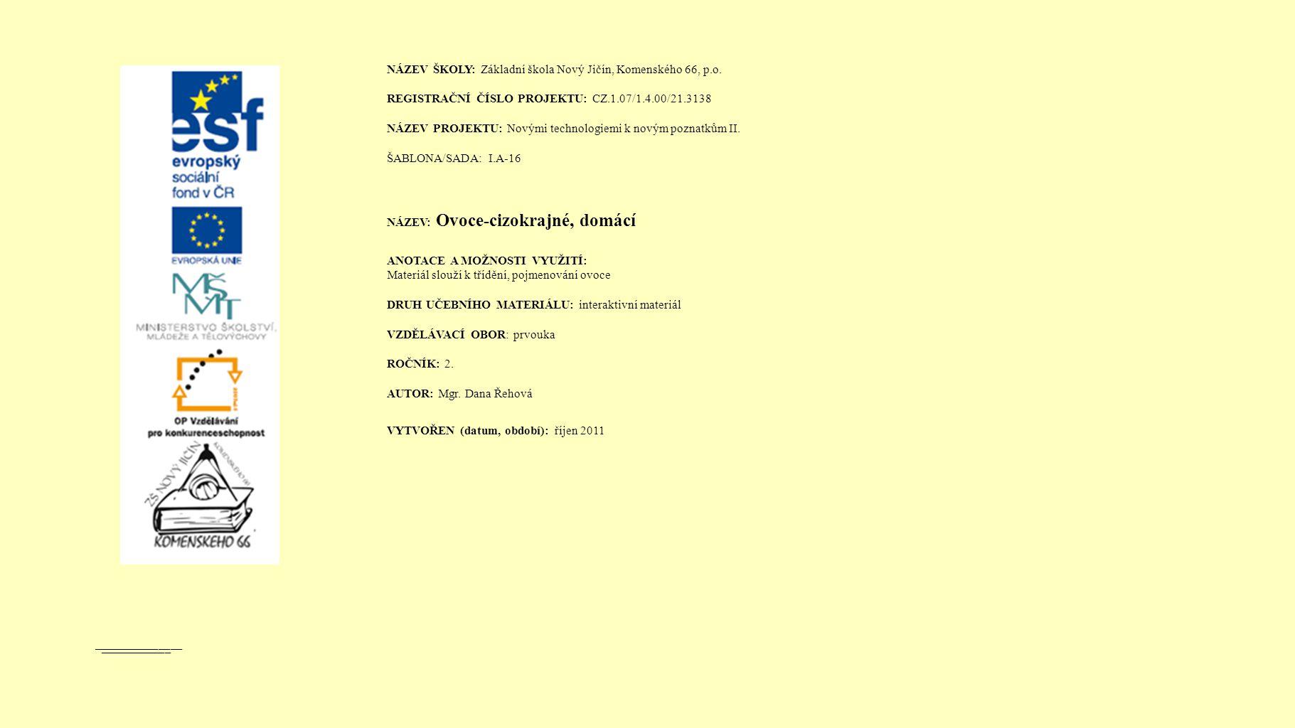 hlava _______________ ____________ NÁZEV ŠKOLY: Základní škola Nový Jičín, Komenského 66, p.o.