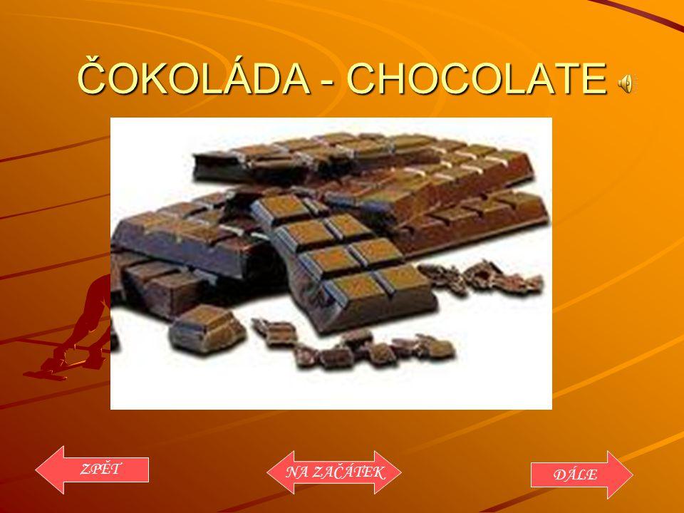 ČOKOLÁDA - CHOCOLATE ZPĚT DÁLE NA ZAČÁTEK