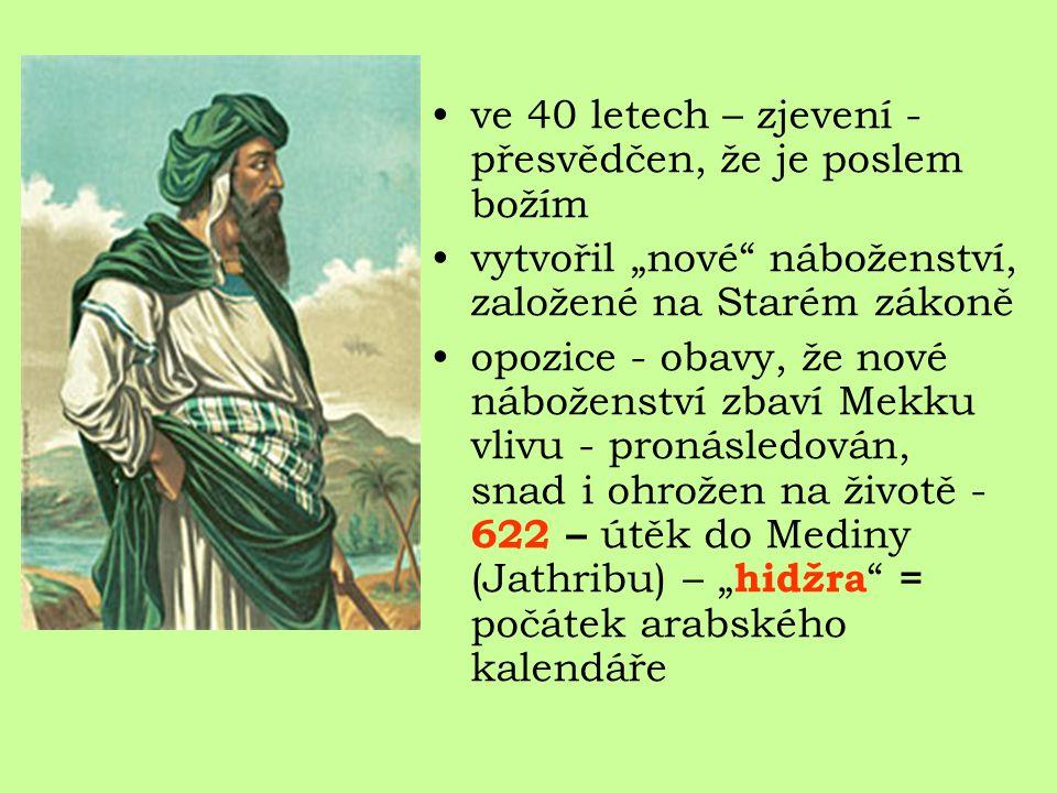 Muhammad (Mohamed) 570 - 632 Prorok boha Alláha nové náboženství: islám málo informací o jeho životě: vychováván strýcem obchodníkem existenční nezávi