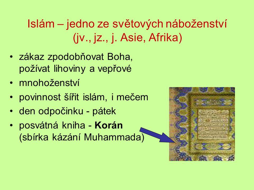 Islám – jedno ze světových náboženství (jv., jz., j.