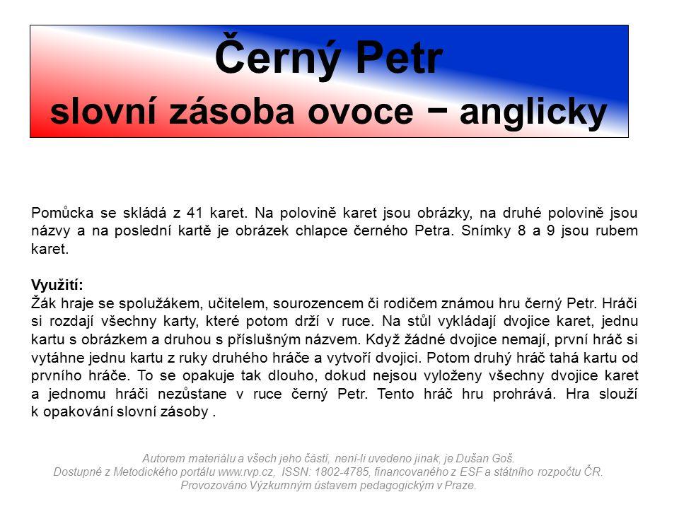Černý Petr slovní zásoba ovoce − anglicky Autorem materiálu a všech jeho částí, není-li uvedeno jinak, je Dušan Goš.