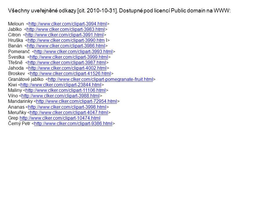 Všechny uveřejněné odkazy [cit. 2010-10-31]. Dostupné pod licencí Public domain na WWW: Meloun http://www.clker.com/clipart-3994.html Jablko http://ww