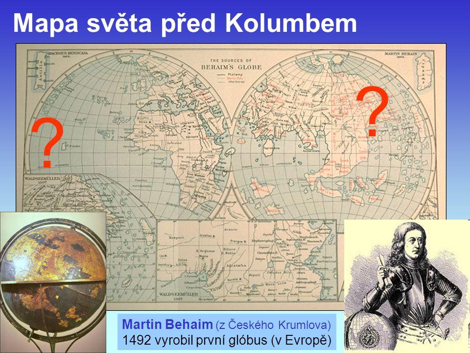 J. Bajer, UP Olomouc 201016 Mapa světa před Kolumbem ? ? Martin Behaim (z Českého Krumlova) 1492 vyrobil první glóbus (v Evropě)