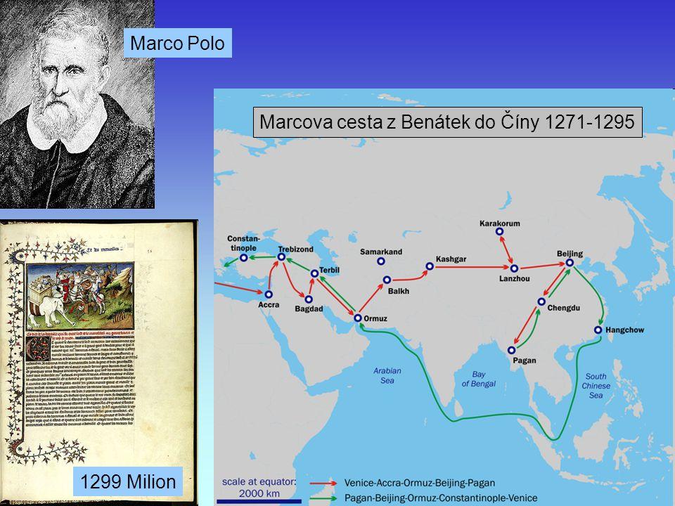 J. Bajer, UP Olomouc 201017 Marcova cesta z Benátek do Číny 1271-1295 Marco Polo 1299 Milion