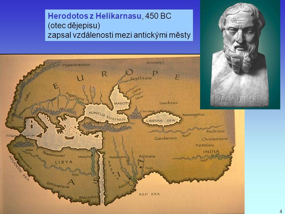 J. Bajer, UP Olomouc 20104 Herodotos z Helikarnasu, 450 BC (otec dějepisu) zapsal vzdálenosti mezi antickými městy
