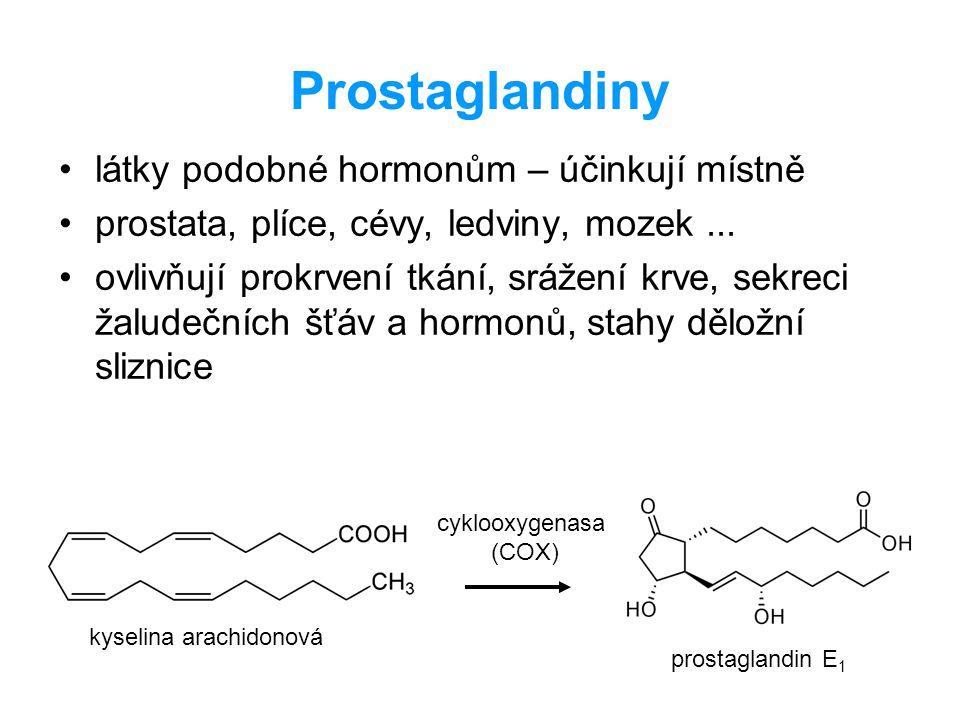 Prostaglandiny látky podobné hormonům – účinkují místně prostata, plíce, cévy, ledviny, mozek... ovlivňují prokrvení tkání, srážení krve, sekreci žalu