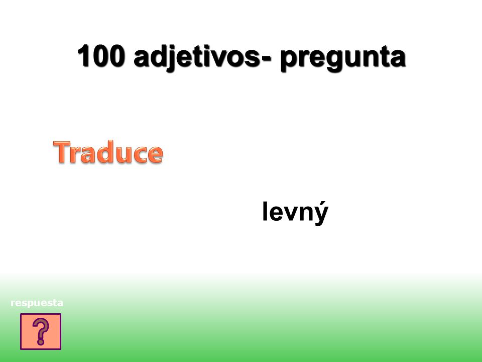100 adjetivos- pregunta levný respuesta