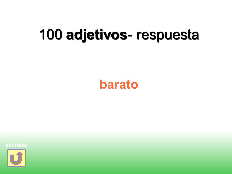 100 adjetivos- respuesta barato empiezo