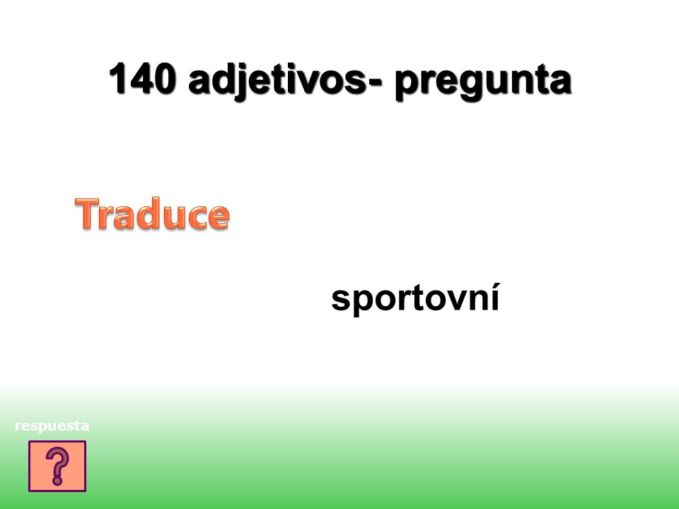 140 adjetivos- pregunta sportovní respuesta