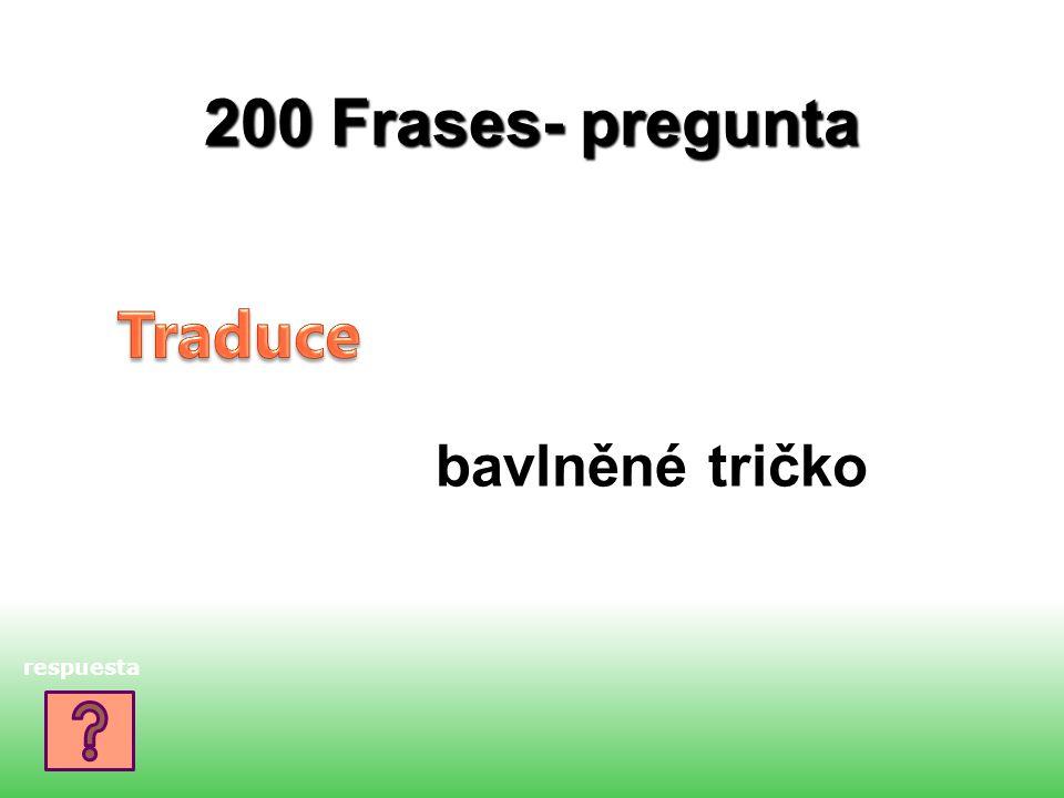 200 Frases- pregunta bavlněné tričko respuesta