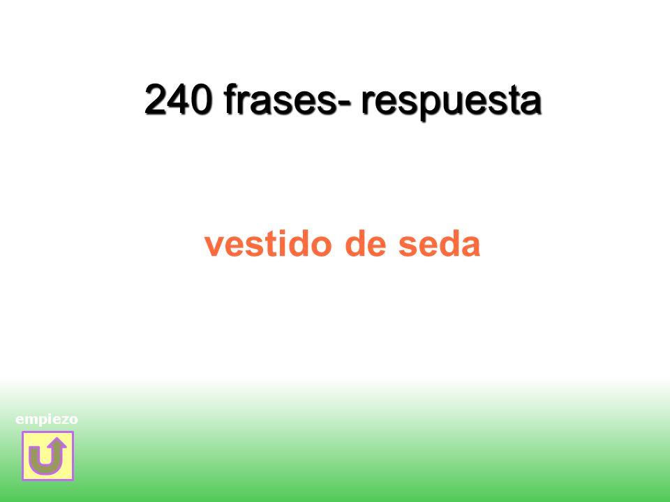 240 frases- respuesta vestido de seda empiezo