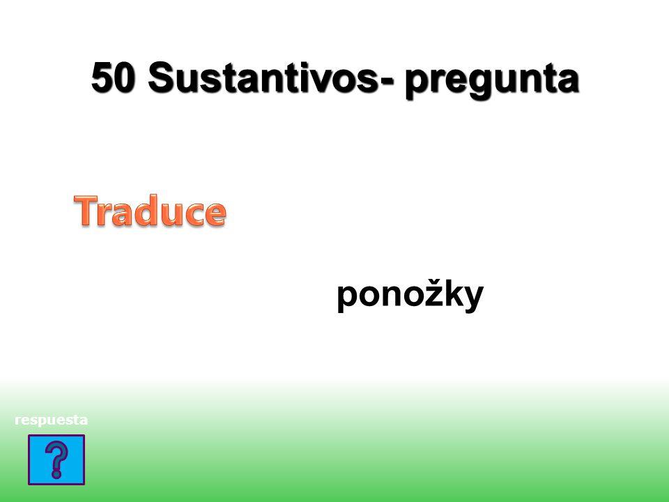 50 Sustantivos- pregunta ponožky respuesta