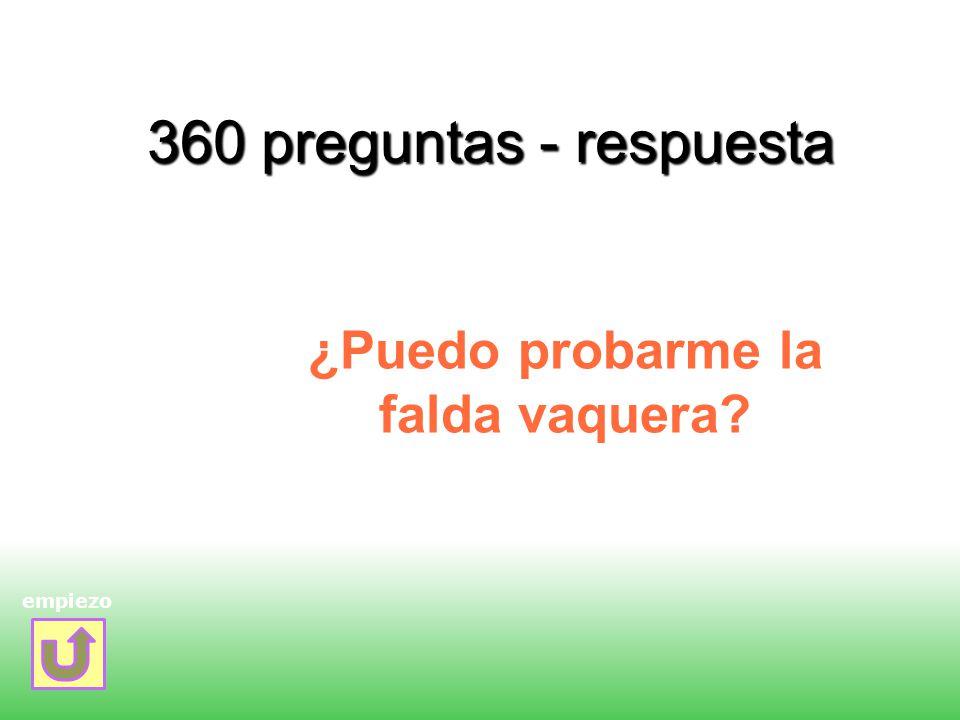 360 preguntas - respuesta ¿Puedo probarme la falda vaquera? empiezo