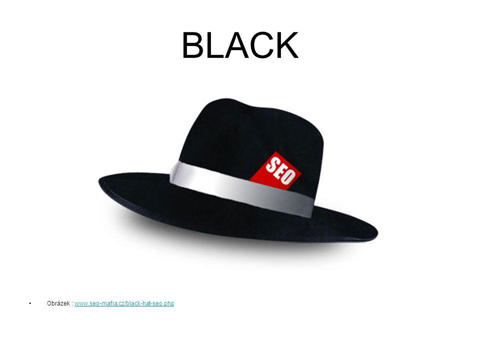 BLACK Obrázek : www.seo-mafia.cz/black-hat-seo.phpwww.seo-mafia.cz/black-hat-seo.php