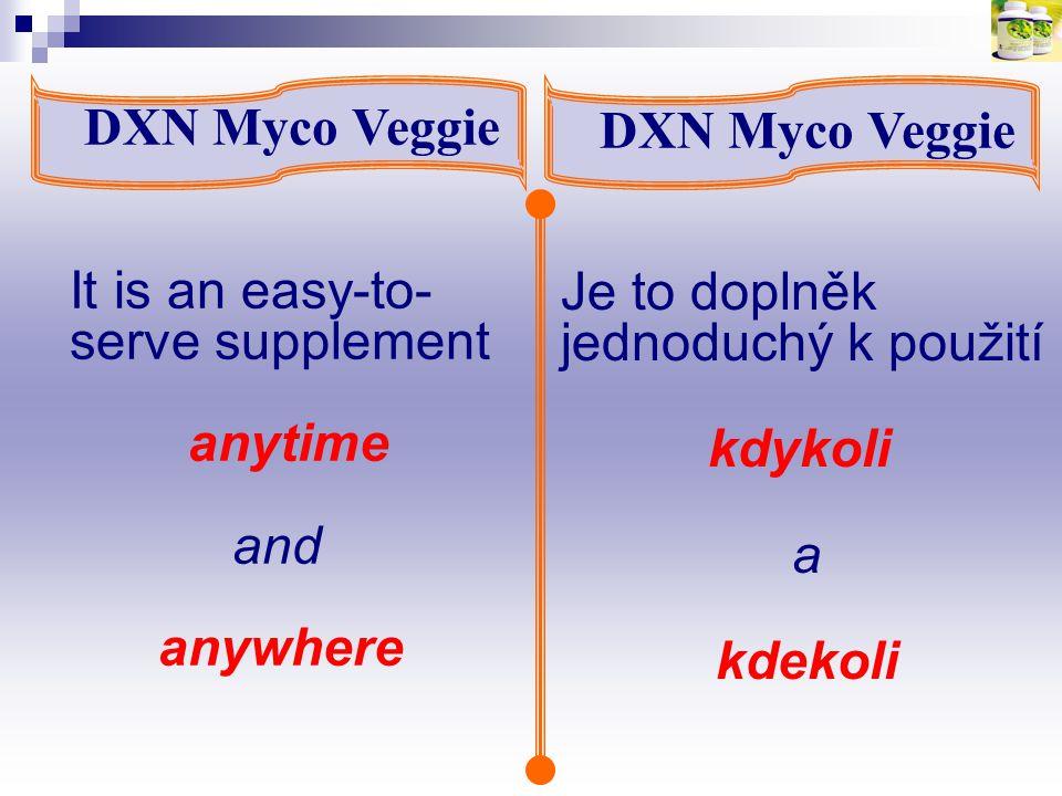 It is an easy-to- serve supplement anytime and anywhere DXN Myco Veggie Je to doplněk jednoduchý k použití kdykoli a kdekoli DXN Myco Veggie
