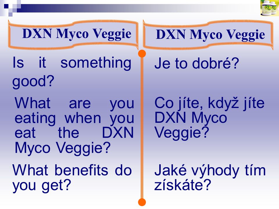 What are you eating when you eat the DXN Myco Veggie? DXN Myco Veggie Je to dobré? Is it something good? What benefits do you get? Co jíte, když jíte