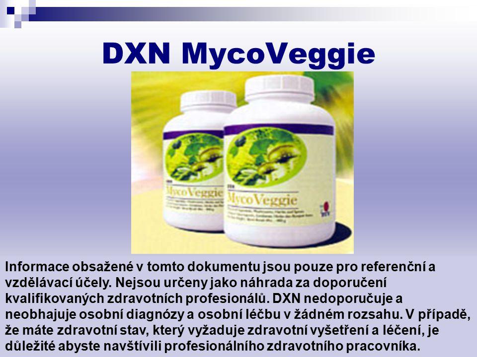 DXN MycoVeggie Informace obsažené v tomto dokumentu jsou pouze pro referenční a vzdělávací účely. Nejsou určeny jako náhrada za doporučení kvalifikova