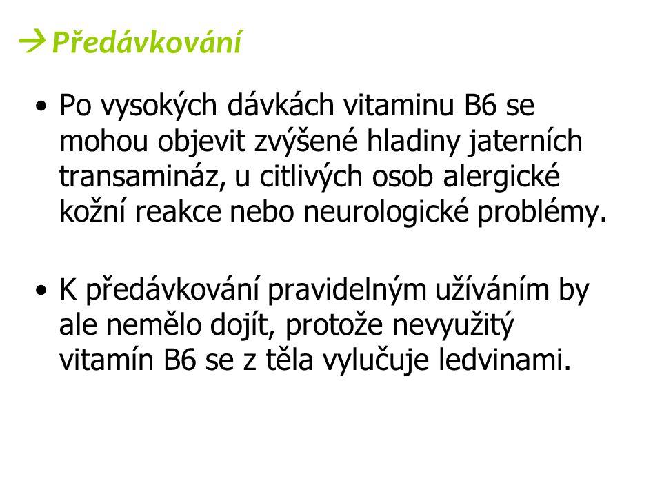  Předávkování Po vysokých dávkách vitaminu B6 se mohou objevit zvýšené hladiny jaterních transamináz, u citlivých osob alergické kožní reakce nebo ne