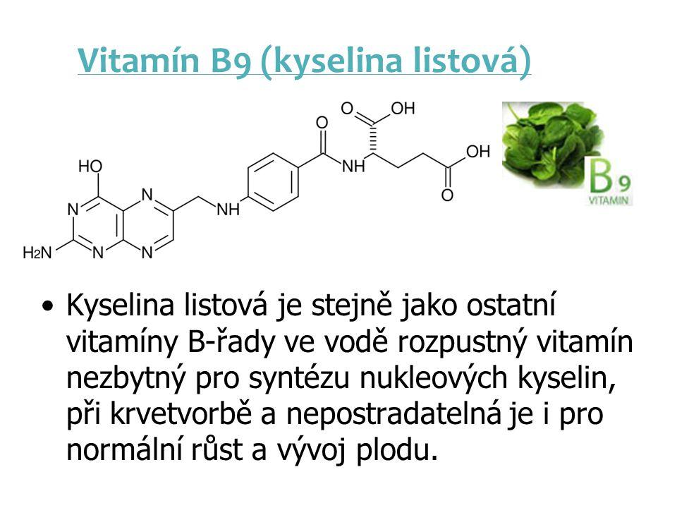 Vitamín B9 (kyselina listová) Kyselina listová je stejně jako ostatní vitamíny B-řady ve vodě rozpustný vitamín nezbytný pro syntézu nukleových kyseli